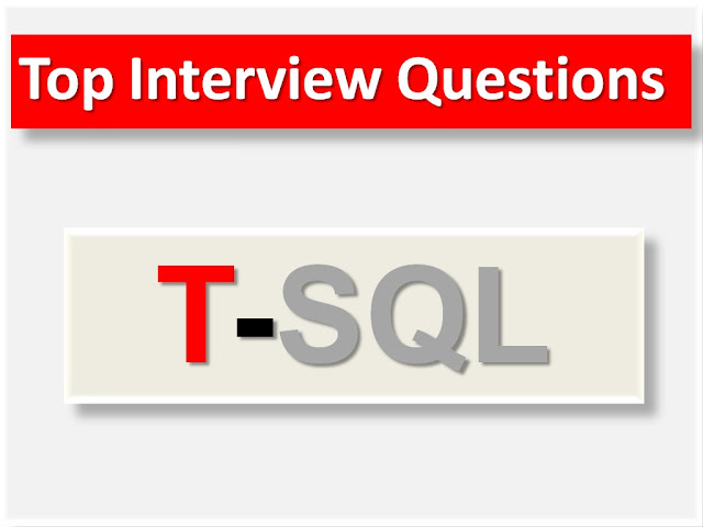 T-Sql Interview Questions, T-Sql, T-Sql Interview Questions And Answers, Interview Questions, Job Interview Questions, T-Sql Questions And Answers, T-Sql Questions, What Is T-Sql,