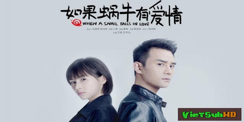 Phim Nếu Ốc Sên Có Tình Yêu Hoàn Tất (21/21) VietSub HD | When A Snail Falls In Love 2016