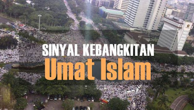Sinyal Kebangkitan Umat Islam sudah didepan mata