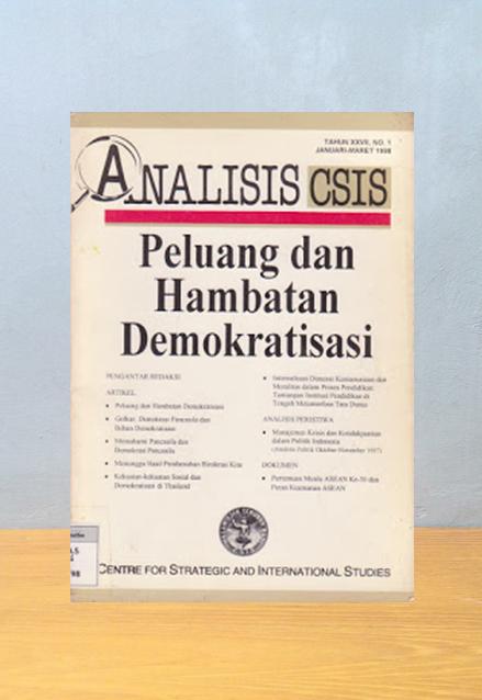 ANALISIS CSIS: PELUANG DAN HAMBATAN DEMOKRATISASI