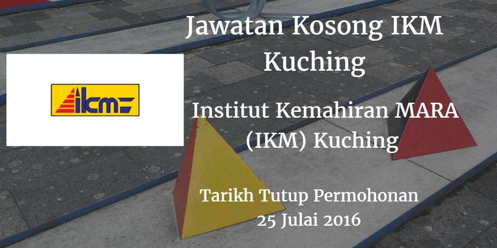 Jawatan Kosong IKM Kuching 25 Julai 2016