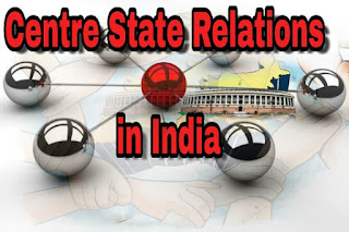 Centre - State relations in India : Legislative, Administrative and Financial factors