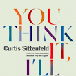 Quick Pick book review: You Think It, I'll Say It, by Curtis Sittenfeld