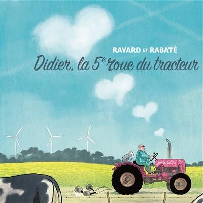 Didier, la 5e roue du tracteur de François Ravard et Pascal Rabaté