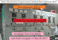 State Electricity Corporation Limited Recruitment 2017–Manager Officer