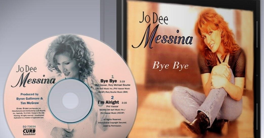 Singled Out Singles: Jo Dee Messina - Bye Bye [US Single ...