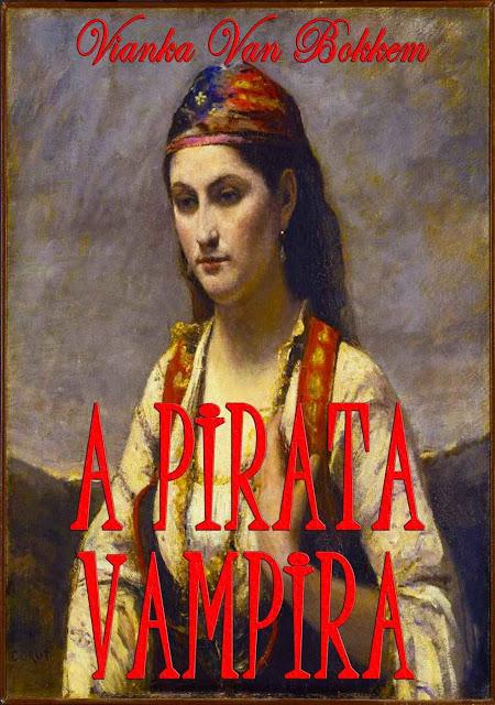 O Pirata Vampiro - Vianka Van Bokkem
