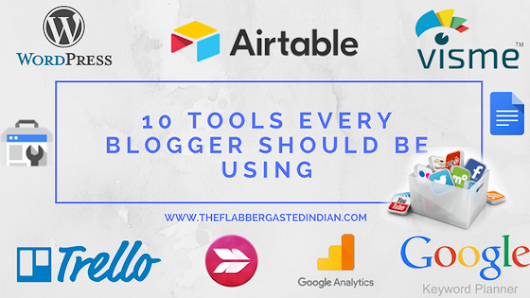 10 Tools Every Blogger Should be Using