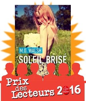 prix des lecteurs livre de poche 2016 Walsh soleil brisé avis critique chronique blog