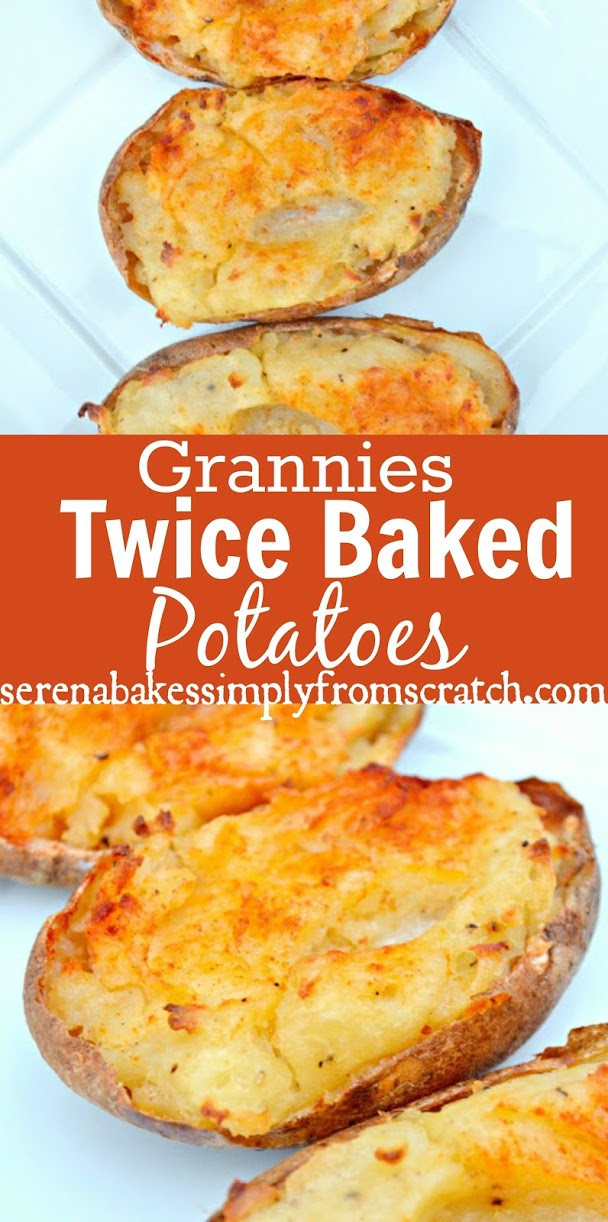 Twice Baked Potatoes or Double Baked Potatoes like Granny use to make! A favorite side recipe for Christmas with a roast from Serena Bakes Simply From Scratch