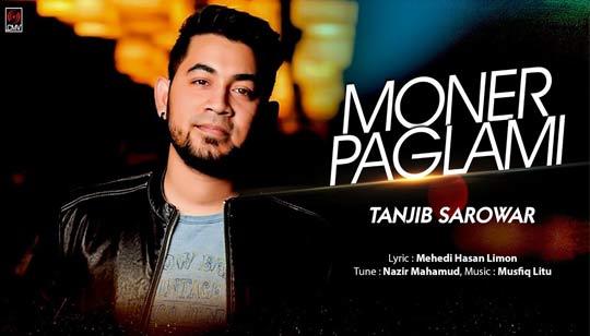 Moner Paglami Lyrics by Tanjib Sarowar