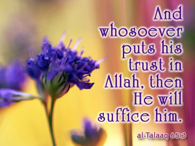 Allah Quotes - And whosoever puts his in Allah