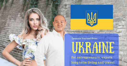 My Thoughts on Ukraine: Life, Economy, Girls, Entrepreneurs, Lessons Learned and Advice