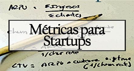 Métricas para startups
