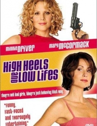 High Heels and Low Lifes | Bmovies