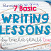 7 Basic Writing Lessons Every Teacher Should Teach