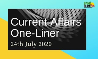 Current Affairs One-Liner: 24th July 2020