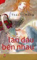 Lần Đầu Bên Nhau - Thái Trí Hằng
