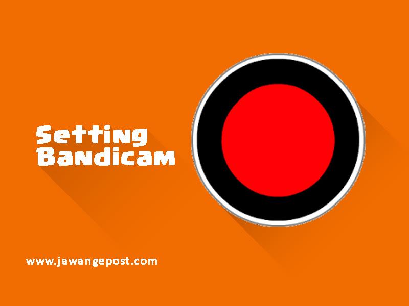 Cara setting Bandicam agar ada suaranya saat merekam