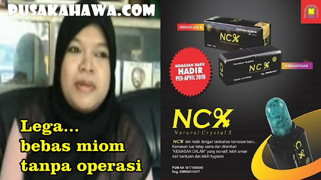 Miom Tanpa Operasi Testimoni Ncx Crystal X Nasa