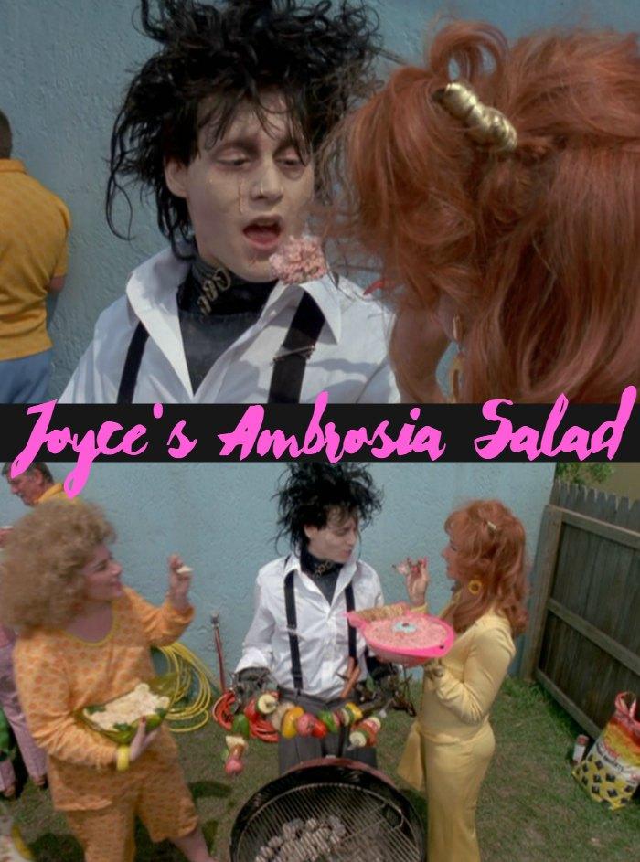 Joyce's Ambrosia Salad | Edward Scissorhands