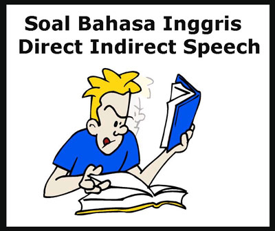 Soal Direct Indirect Speech Dan Kunci Jawaban Part 2 Juragan Les