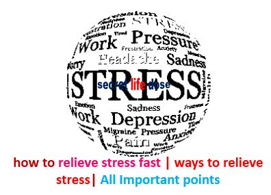 how to relieve stress fast | ways to relieve stress| All Important points | secret life dose