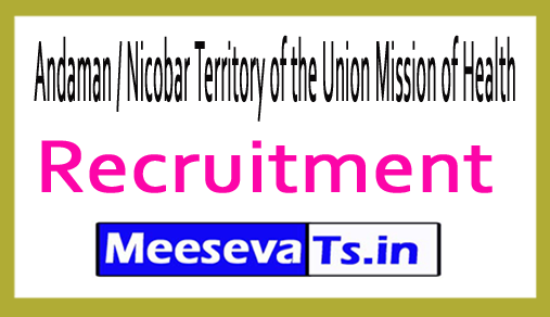 Andaman / Nicobar Territory of the Union Mission of Health UTHM Recruitment