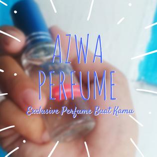 Azwa Perfume ,Exclusive Perfume Buat Kamu