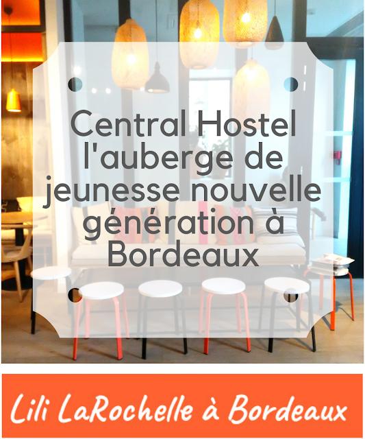 Central Hostel, l'auberge de jeunesse nouvelle génération à Bordeaux - Par Lili LaRochelle à Bordeaux