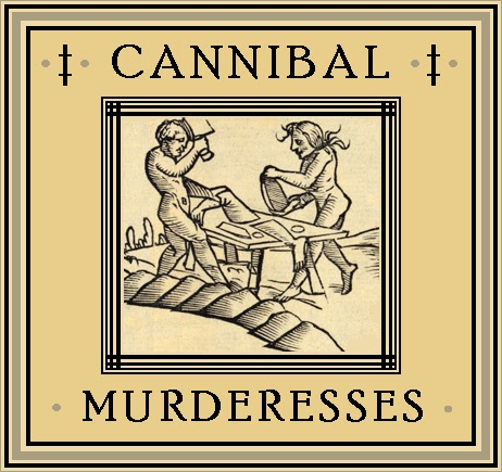 Unknown Gender History: Cannibal Murderesses