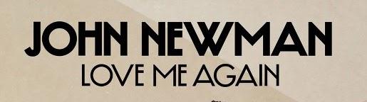 Logo, Love me Again de John Newman