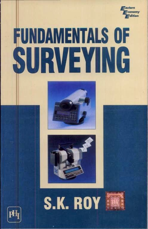 Book: Fundamentals of Surveying by S. K. Roy