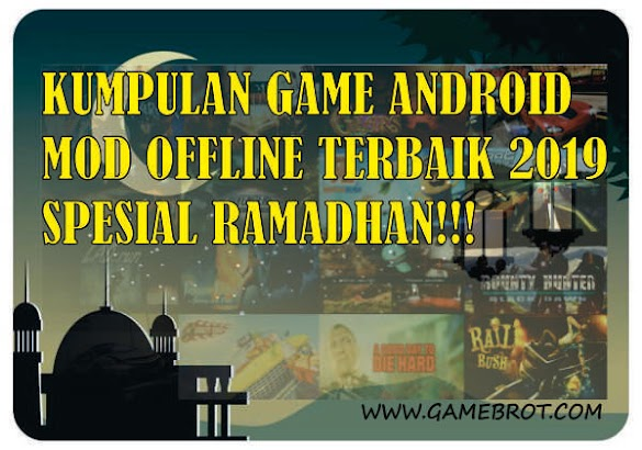 Kumpulan Game Android MOD OFFLINE Terbaik 2019 SPESIAL RAMADHAN (Game Android Mod Ukuran Kecil & Ringan)