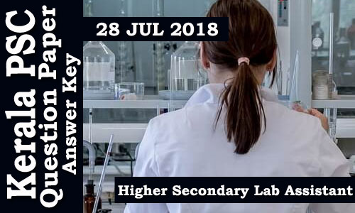 Kerala PSC Higher Secondary Lab Assistant Exam conducted on 28 Jul 2018