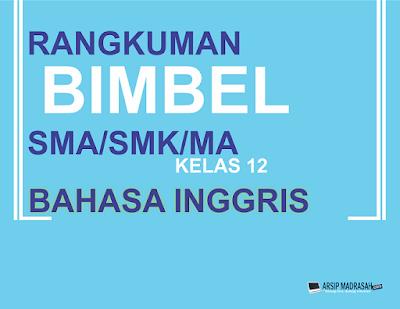 Rangkuman  BIMBEL SMA/SMK/MA Kelas 12 Bahasa Inggris: Texts Form