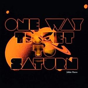 "El Giradiscos: Julián Maeso: ""One Way Ticket to Saturn"""