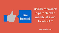 Usia berapa anak diperbolehkan membuat akun facebook ?