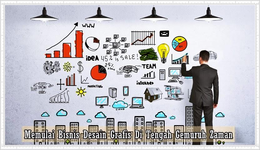Memulai Bisnis Desain Grafis Di Tengah Gemuruh Zaman