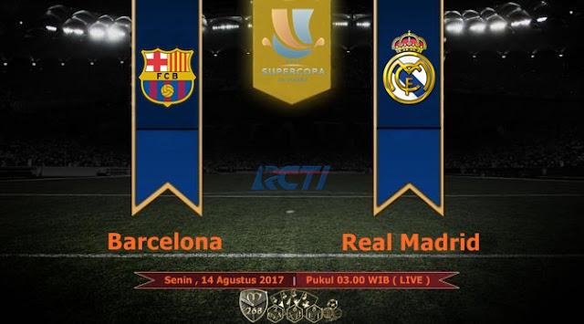 Prediksi Bola : Barcelona Vs Real Madrid , Senin 14 Agustus 2017 Pukul 03.00 WIB @ RCTI