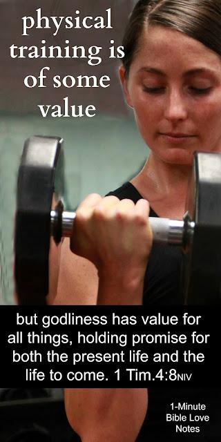Philippians 3:13-14, 1 Timothy 4:8, physical training versus spiritual training