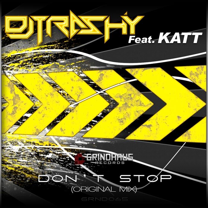 7cc9706ba6e DJ Trashy Feat. Katt - Don t Stop (New 2015)