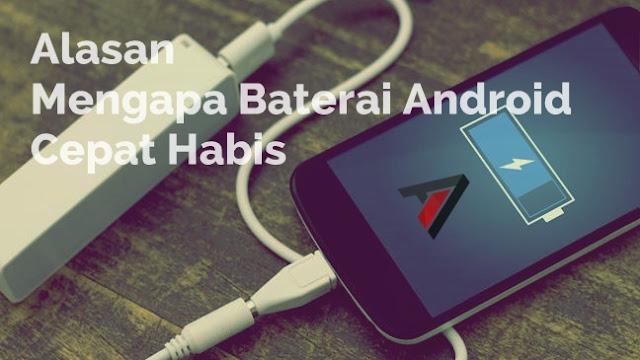 Alasan Mengapa Baterai Android Cepat Habis