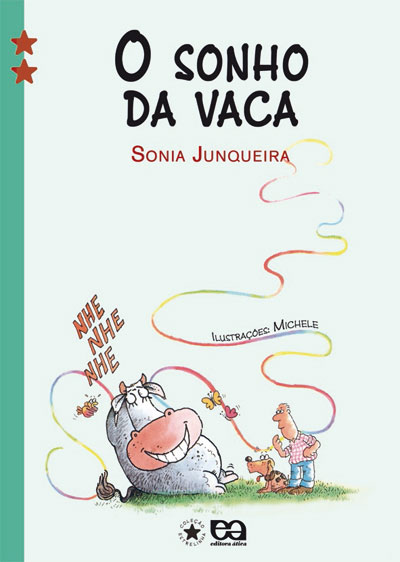 Encantamentos Literários: O sonho da vaca - Sonia Junqueira