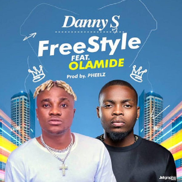 LYRICS: DANNY S FT OLAMIDE – FREESTYLE
