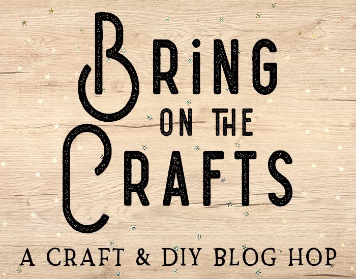 Bring On The Crafts Blog Hop