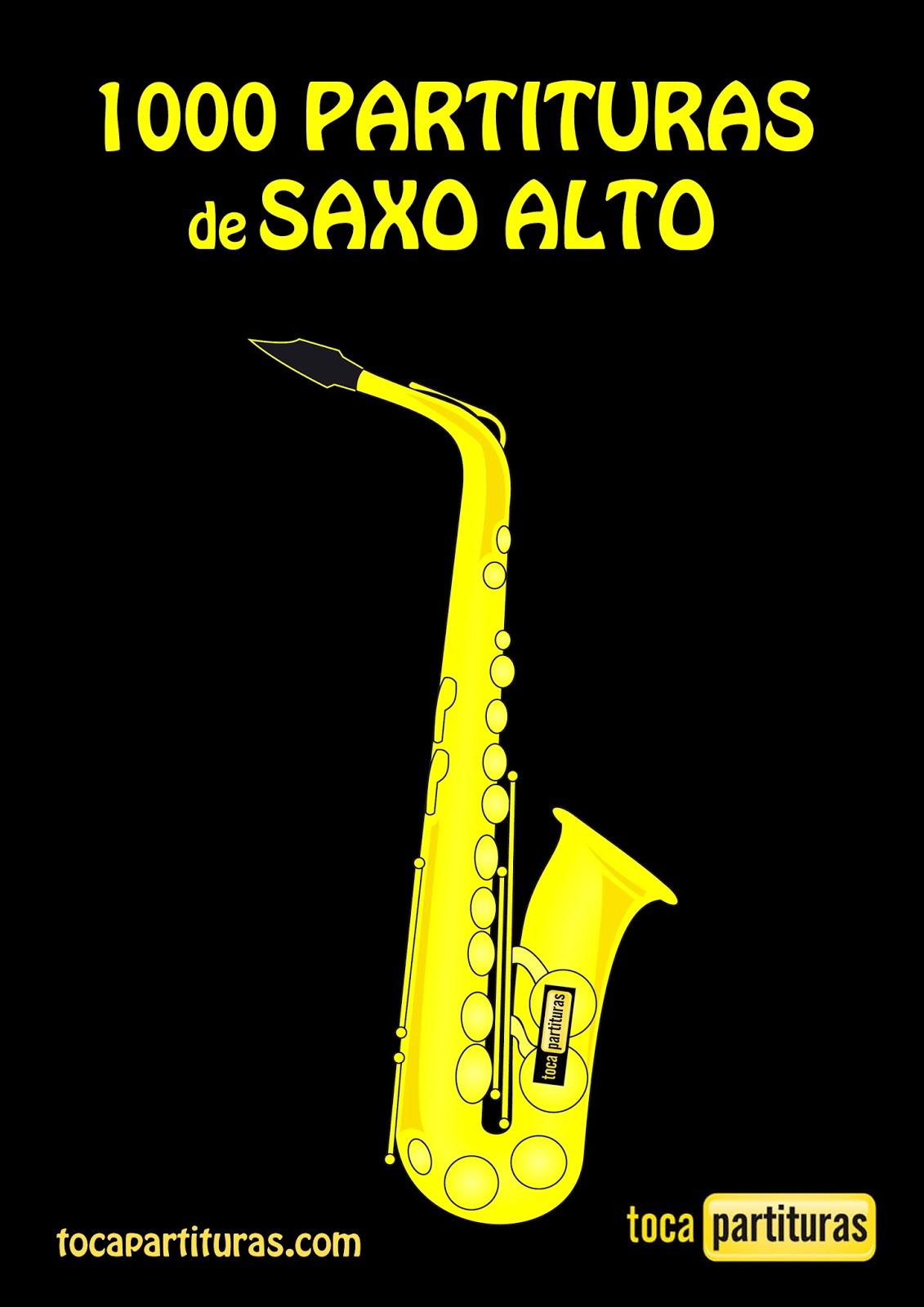 """Partituras de Saxofón Alto """" 1000 Partituras para tocar con tu Saxo Alto"""" tocapartituras.comhttp://www.tocapartituras.com/2014/01/metodo-libro-aprender-saxofon.html"""