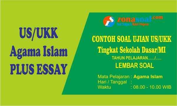 Soal Ujian Sekolah (US) Agama Islam (PAI) Kelas 6 SD Tahun 2018