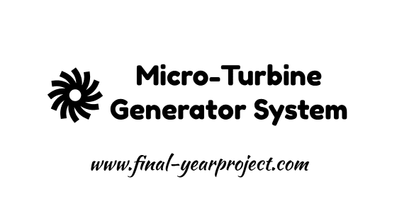 Mechanical project on Micro-Turbine Generator System