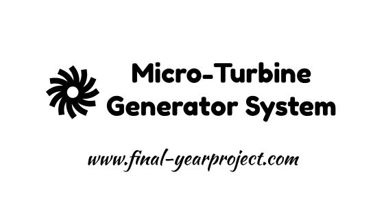 Mechanical project on Micro-Turbine Generator System